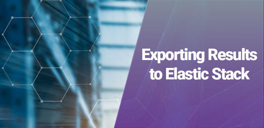 Exporting Results to Elastic Stack