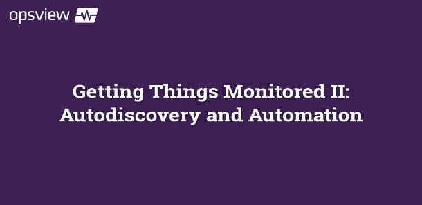 IT Monitoring Automation Tools | Opsview