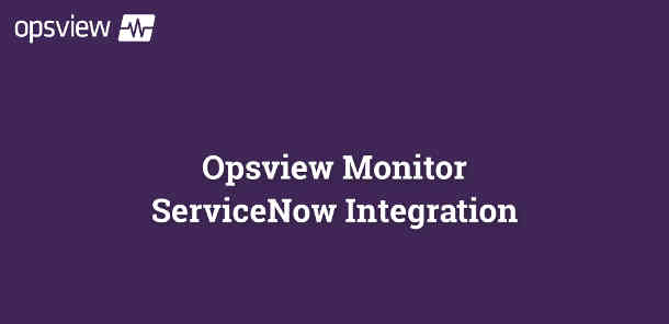 Opsview ServiceNow Integration